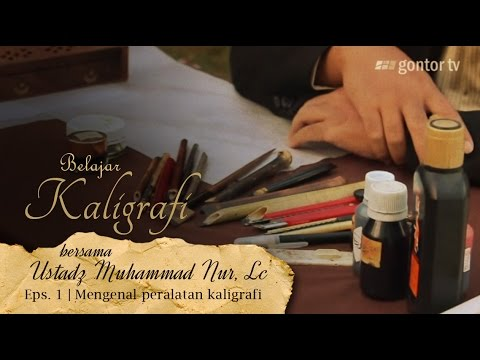Download Video Belajar Kaligrafi bersama Ustadz Muhammad Nur, Lc. – Eps. 1 Mengenal Peralatan Kaligrafi – Gontor TV