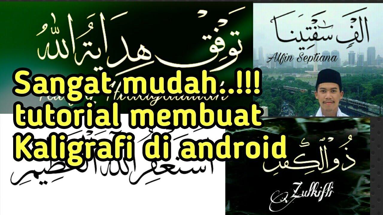 Download Video Tutorial Membuat Kaligrafi Arab Di Android Gambar