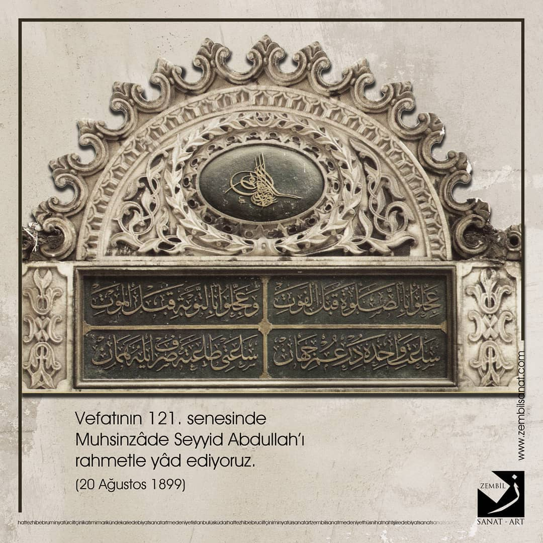 Donwload Photo Muhsinzâde Seyyid Abdullah, 1832'de İstanbul Kuruçeşme'de dünyaya geldi. 11 yaşı…- Zembil Sanat
