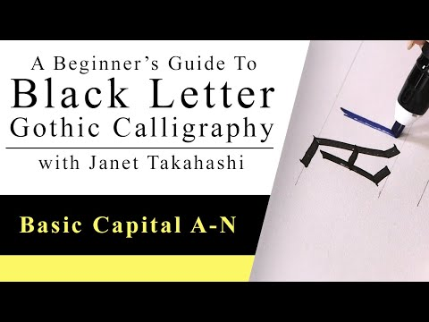 Download Video Black Letter Gothic Calligraphy with Janet Takahashi: Basic Capital Letters A-N