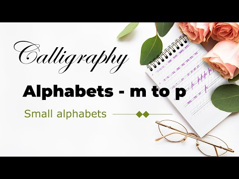 Download Video Calligraphy alphabets – small letters – m to p