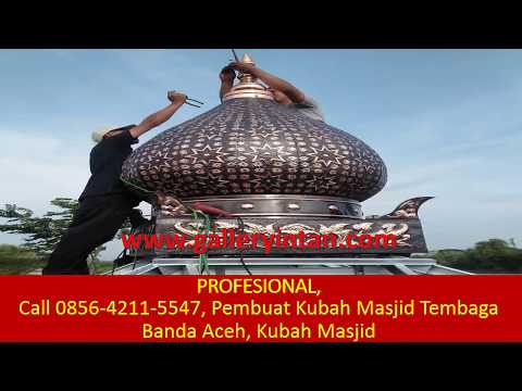 Download Video PENGRAJIN, Call 0856-4211-5547, Jual Kubah Masjid Tembaga Banda Aceh, Riau, Palembang
