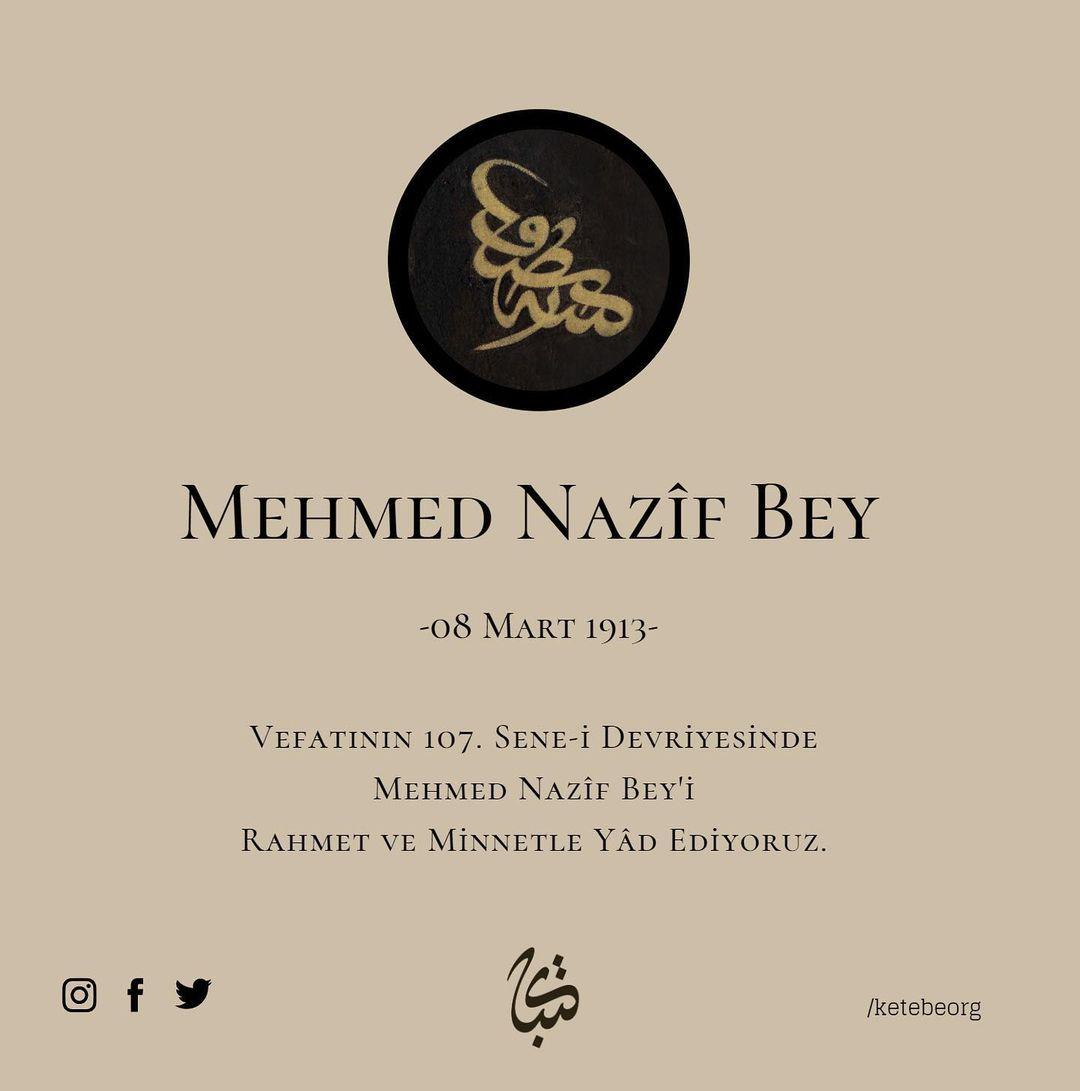 Apk Website For Arabic Calligraphy Vefatının 107. sene-i devriyesinde Mehmed Nazif Bey'i rahmet ve minnetle yâd edi… 304