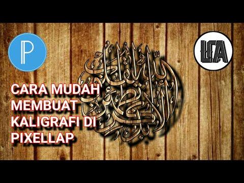 Download Video Cara Membuat Kaligrafi Menggunakan Aplikasi Pixellab