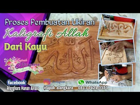 Download Video Proses Pembuatan Ukiran Kaligrafi Allah Dari Kayu
