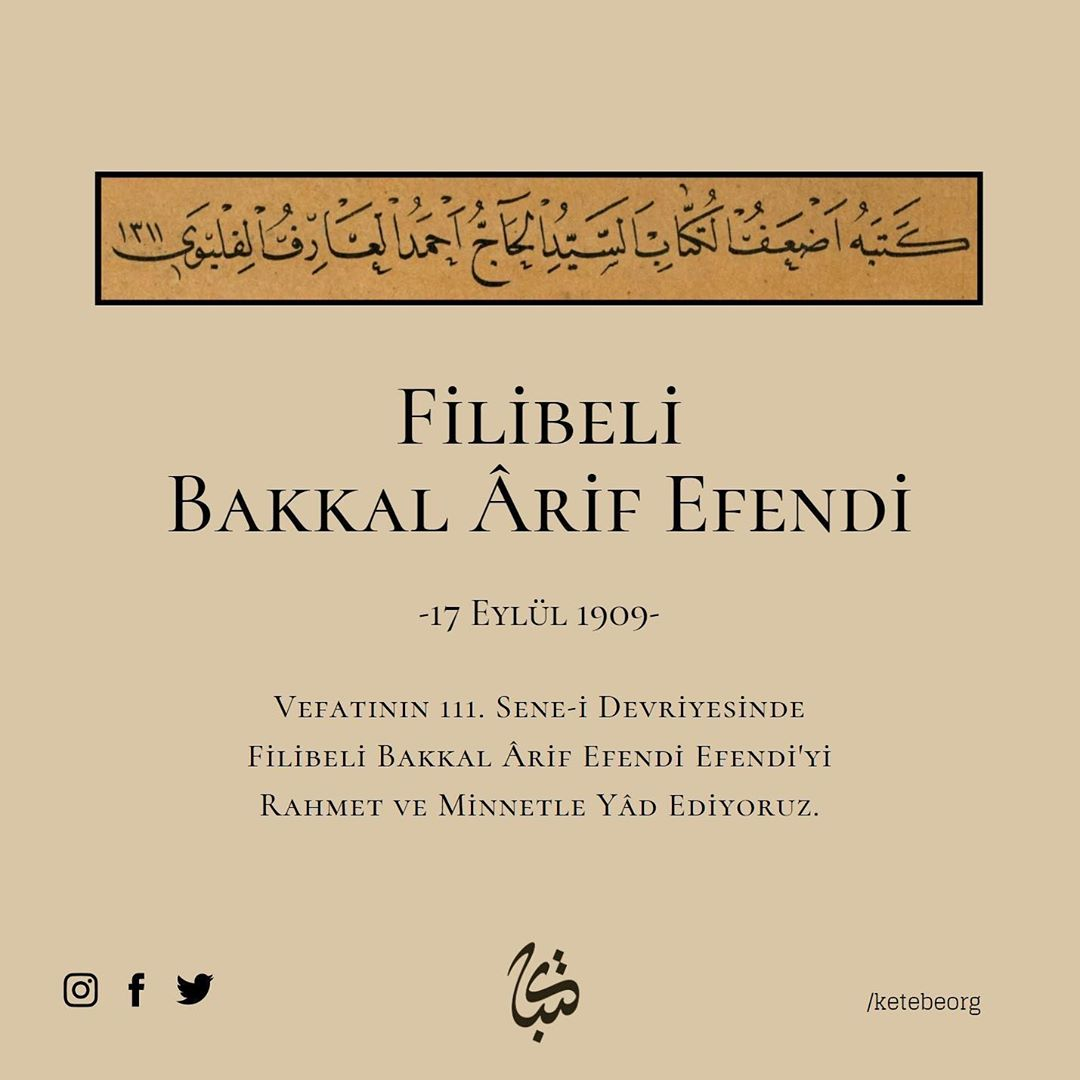 Apk Website For Arabic Calligraphy Vefatının 111. sene-i devriyesinde, Filibeli Bakkal Arif Efendi'yi rahmetle yâd... 544 1