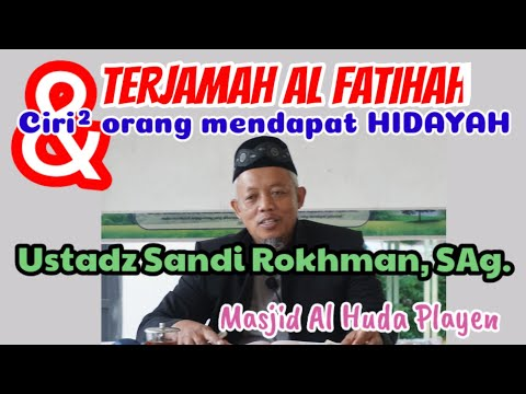Download Video Terjemah Al Fatihah dan tanda tanda orang mendapat HIDAYAH (nikmat tertinggi)