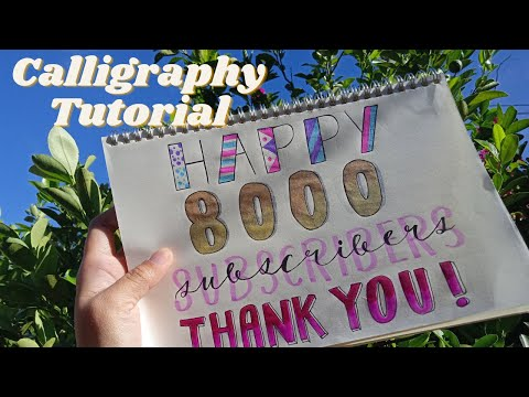 Download Video CALLIGRAPHY TUTORIAL: HAPPY 8K SUBSCRIBERS