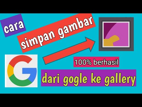 Download Video Cara download gambar dari google disimpan ke galeri
