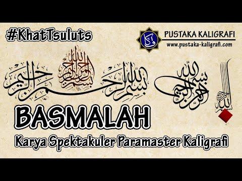 Download Video Kumpulan Kalimat Basmalah Khat Tsuluts Karya Para Master Kaligrafi